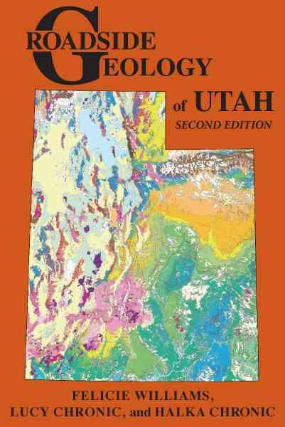 Roadside Geology of Utah By Williams, Felicie/ Chronic, Lucy/ Chronic, Halka